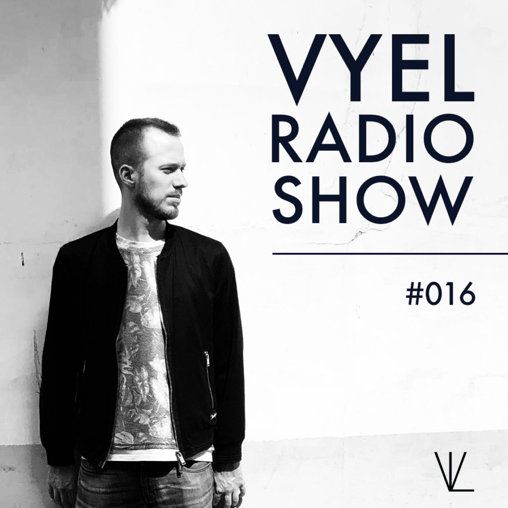 Vyel Radio Show #016 Artwork