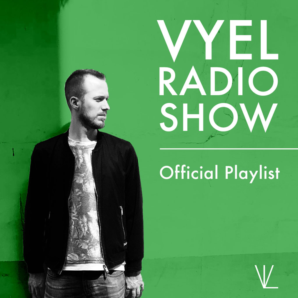 Vyel Radio Show Official Playlist