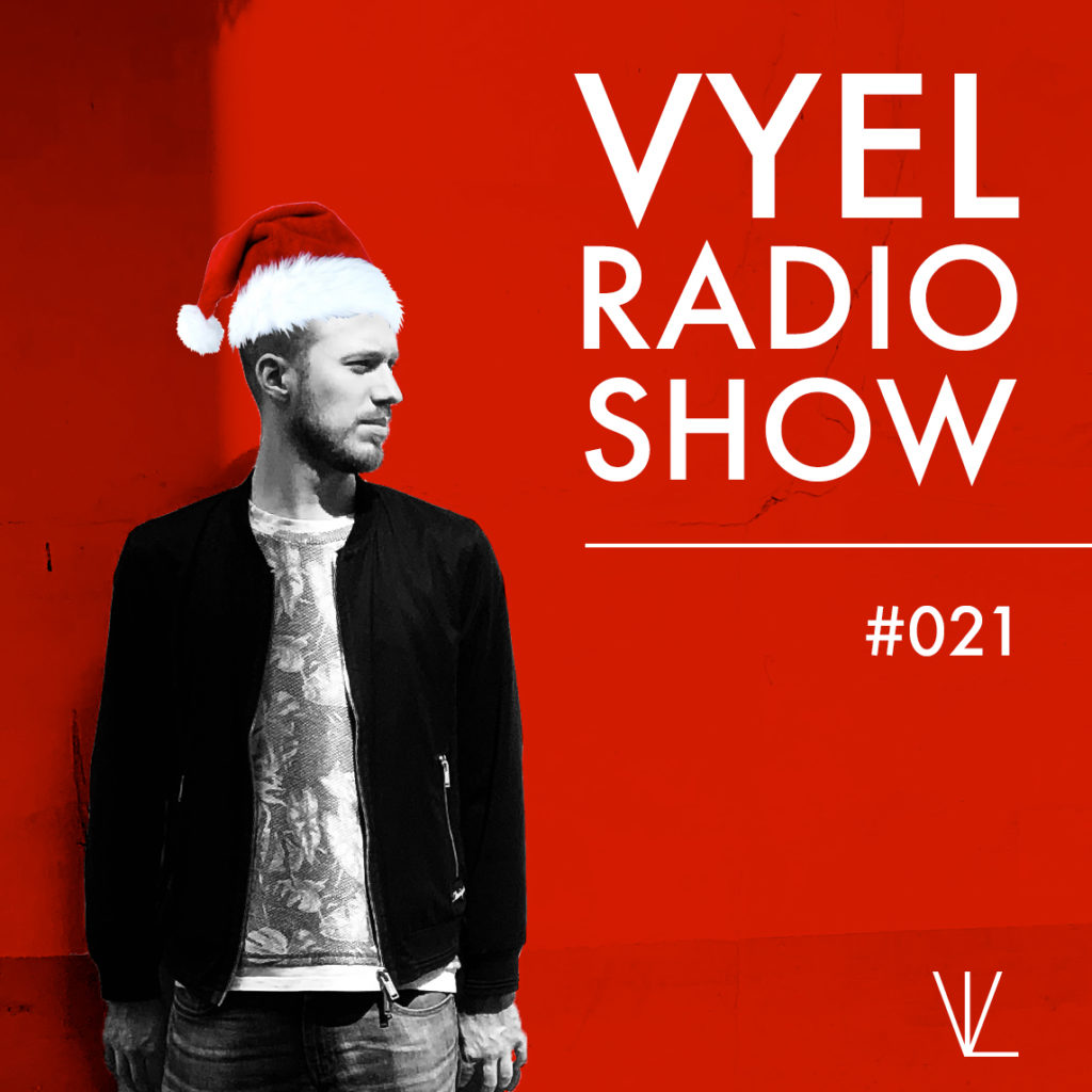 Vyel Radio Show #021 Christmas Holidays 2019 Edition